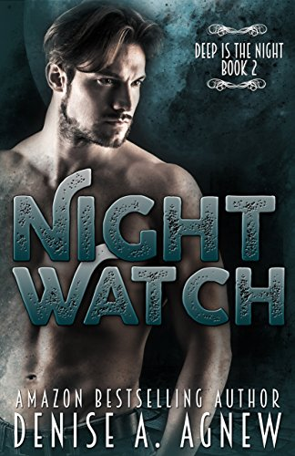 Night Watch: Deep Is The Night Trilogy Book 2 (Halloween Colorado 2016)