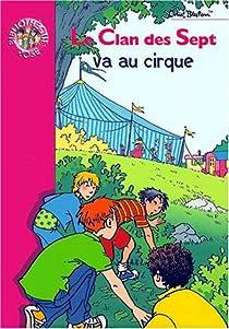 Le Clan des Sept va au cirque par Blyton