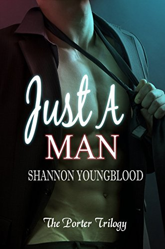 Just A Man (The Porter Trilogy Book 1)