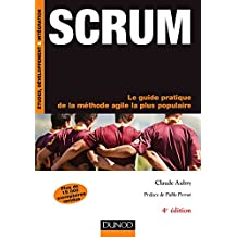 Scrum : Le guide pratique de la méthode agile la plus populaire (InfoPro) (French Edition)