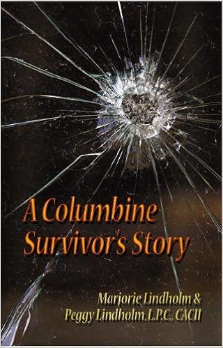 A Columbine Survivoru0027s Story: Marjorie Lindholm, Peggy Lindholm:  9780977308507: Amazon.com: Books