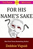 For His Name's Sake (Psalm 23 Mysteries) (Volume 7)
