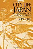 City Life in Japan, Ron P Dore, 1873410824