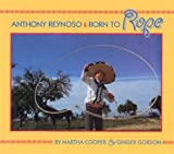 img - for Anthony Reynoso: Born to Rope book / textbook / text book