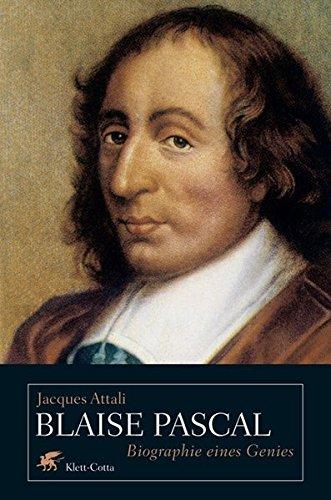Blaise Pascal: Biographie eines Genies