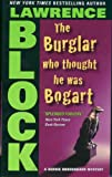 The Burglar Who Thought He Was Bogart, Lawrence Block, 0060872799