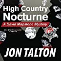 High Country Nocturne: A David Mapstone Mystery Audiobook by Jon Talton Narrated by Michael Kramer