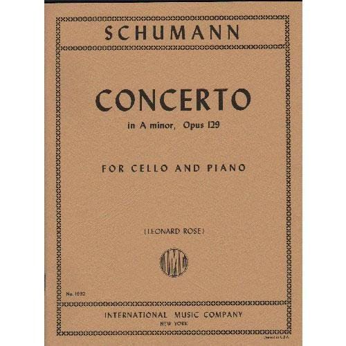 Cello Concerto Sheet Music - Schumann Robert Concerto In a minor Op. 129. For Cello and Piano. by Leonard Rose. International