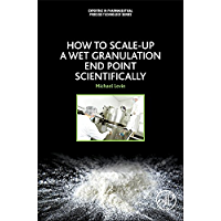 How to Scale-Up a Wet Granulation End Point Scientifically: 1