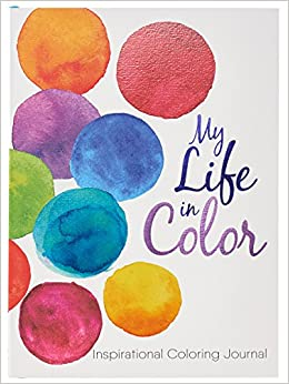 Amazon.com: My Life in Color: Inspirational Coloring Journal ...