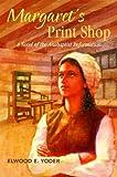 Margaret's Print Shop, Elwood E. Yoder, 0836193032