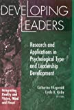 Developing Leaders: Research and Applications in Psychological Type and Leadership Development