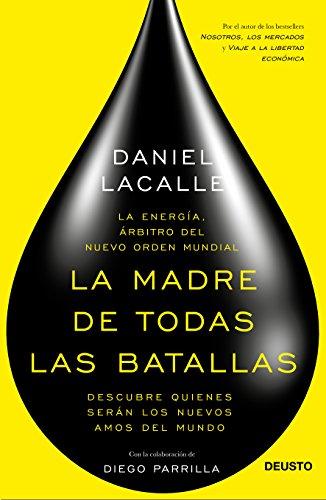 Descargar Libro La Madre De Todas Las Batallas: La Energía, árbitro Del Nuevo Orden Mundial Daniel Lacalle