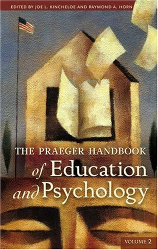 The Praeger Handbook of Education and Psychology [4 volumes] (v. 1-4)