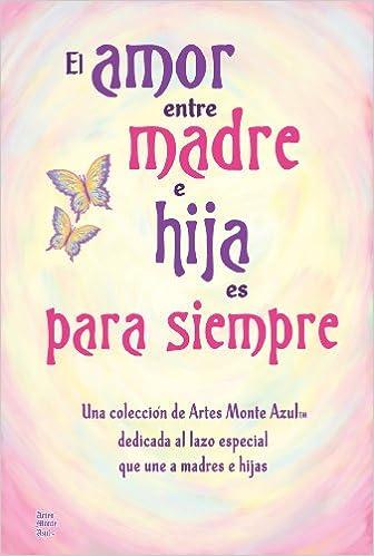El Amor Entre Madre E Hija Es Para Siempre Amazones Patricia