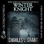 Winter Knight: Black Oak Series, Book 3 | Charles L. Grant