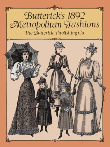 Butterick Fashion - Butterick's 1892 Metropolitan Fashions