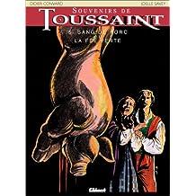 SOUVENIRS DE TOUSSAINT T05: SANG DE PORC OU FÉE