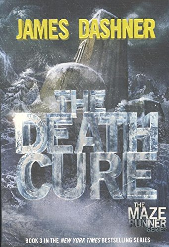 The Maze Runner: The Death Cure by James Dashner