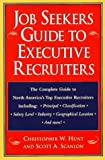 Job Seekers Guide to Executive Recruiters, Christopher W. Hunt and Scott A. Scanlon, 0471179329