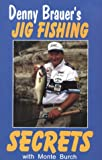 Denny Brauer's Jig Fishing Secrets, Denny Brauer and Monte Burch, 1879206226