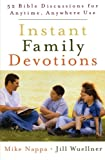 Instant Family Devotions, Mike Nappa and Jill Wuellner, 0801014336