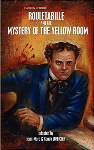 Rouletabille And The Mystery Of Yellow Room Jean Marc Lofficier Randy Gaston LeRoux 9781934543603 Amazon Books
