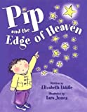 Pip and the Edge of Heaven, Elizabeth Liddle, 0802852572