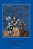 Guardians of Havenshire, George Feliu, 1449987737