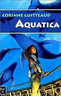 La Trilogie Atlante, Tome 1 : Aquatica par Guitteaud