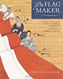 The Flag Maker, Susan Campbell Bartoletti, 0618267573