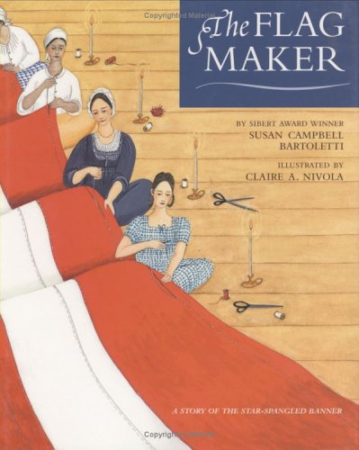 Flag Maker, by Susan Campbell Bartoletti   Booklist Online