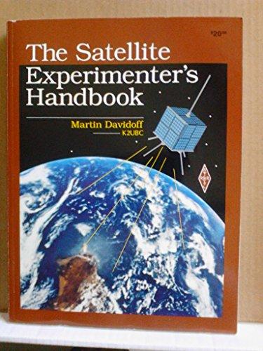 The Satellite Experimenter's Handbook (ARRL Publication No. 50 of the Radio Amateur's Library)