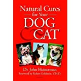 Natural Cures for Your Dog & Cat by Dr. John Heinerman (2006-05-04)