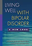 Living Well with Bipolar Disorder: A New Look