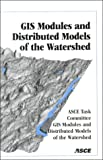 Geographic Information System Modules and Distributed Models of the Watershed : A Report, Rafael Gonzales Quimpo, 0784404437