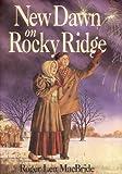 New Dawn on Rocky Ridge, Roger Lea MacBride, 0613084292