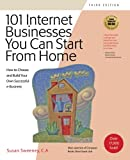 101 Internet Businesses You Can Start from Home, Susan Sweeney, 1931644675