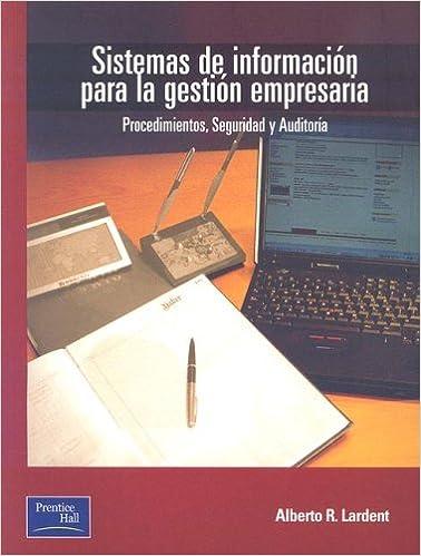 Sistemas de Informacion Para Gestion Empresaria: Procedimientos, Seguridad y Auditoria (Spanish Edition)