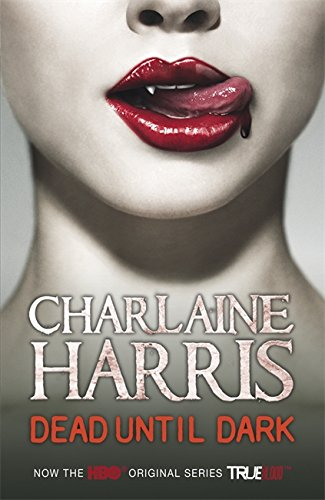 Dead Until Dark: A True Blood Novel: 1 (Sookie Stackhouse se...