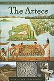 The Aztecs, Dirk R. Van Tuerenhout, 157607921X