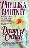 Dream of Orchids, Phyllis A. Whitney, 0613013646