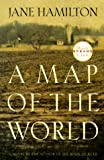 A Map of the World, Jane Hamilton, 0385500769
