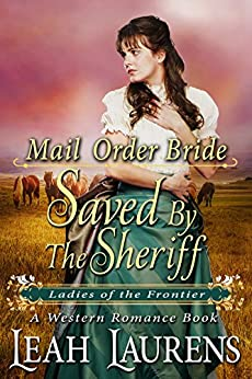 Mail Order Bride : Saved by the Sheriff (Ladies of the Frontier) (A Western Romance Book) (English Edition) por [Laurens, Leah]