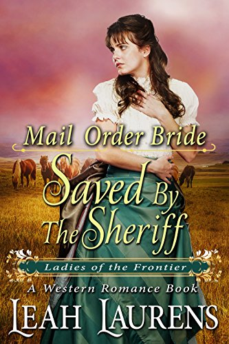 Mail Order Bride : Saved by the Sheriff (Ladies of the Frontier) (A Western Romance Book) cover