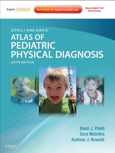 Zitelli and Davis' Atlas of Pediatric Physical Diagnosis: Expert Consult - Online (Zitelli, Atlas of Pediatric Physical Diagnosis) Pdf