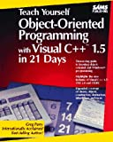 Teach Yourself Object Oriented Programming with Visual C Plus Plus in 21 Days, Perry, Greg M., 0672304872