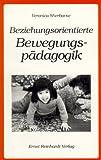 img - for Beziehungsorientierte Bewegungsp dagogik. book / textbook / text book