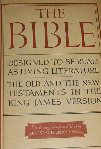The Bible: Designed to Be Read as Living Literature - the Old and the New Testaments in the King James Version 1936