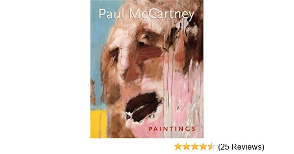 Paul McCartney Paintings Brian Clarke Julian Treuherz Barry Miles Wolfgang Suttner Christoph Tannert 9780821226735 Amazon Books